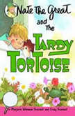 Nate the Great and the Tardy Tortoise, Marjorie Weinman Sharmat