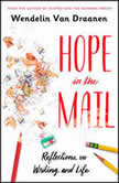 Hope in the Mail Reflections on Writing and Life, Wendelin Van Draanen