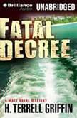 Fatal Decree, H. Terrell Griffin