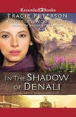 In the Shadow of Denali, Tracie Peterson
