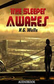 The Sleeper Awakes, H. G. Wells