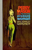 The Case of the Screaming Woman, Erle Stanley Gardner