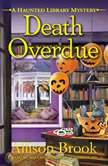 Death Overdue A Haunted Library Mystery, Allison Brook