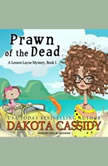 Prawn of the Dead, Dakota Cassidy
