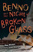 Benno and the Night of Broken Glass, Meg Wiviott