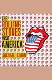 The Rolling Stones Discover America Exclusive Inside Story of Their American Tour, Michael Lydon
