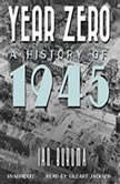 Year Zero A History of 1945, Ian Buruma