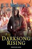 Darksong Rising The Third Book of the Spellsong Cycle, Jr. Modesitt