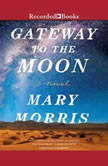 Gateway to the Moon, Mary Morris