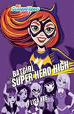Batgirl at Super Hero High (DC Super Hero Girls), Lisa Yee