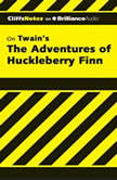 The Adventures of Huckleberry Finn, Robert Bruce, Ph.D.
