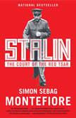 Stalin The Court of the Red Tsar, Simon Sebag Montefiore
