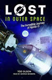 Lost in Outer Space: The Incredible Journey of Apollo 13 (Lost #2), Tod Olson