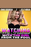 Watching My Husband With The Girl From The Pool : Cuckqueans 3 (Threesome Erotica Lesbian Erotica BDSM Erotica Cuckquean Erotica Voyeur Erotica), Connie Cuckquean