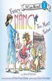 Fancy Nancy: Too Many Tutus, Jane O'Connor