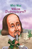 Who Was William Shakespeare?, Celeste Mannis