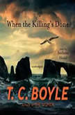 When the Killings Done, T. C. Boyle
