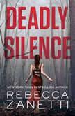 Deadly Silence, Rebecca Zanetti