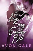 The Love Song of Sawyer Bell, Avon Gale