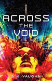 Across the Void A Novel, S.K. Vaughn
