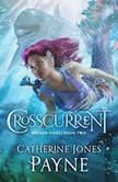 Crosscurrent, Catherine Jones Payne
