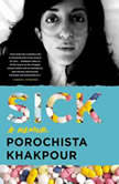 Sick A Memoir, Porochista Khakpour