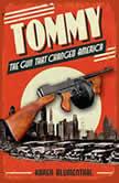 Tommy The Gun That Changed America, Karen Blumenthal