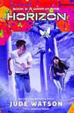 Horizon, Book 3: A Warp in Time, Jude Watson
