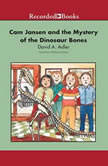 Cam Jansen and the Mystery of the Dinosaur Bones, David Adler