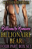 Billionaire Romance: Billionaire Bear 4 Part Box Set (Shifter Romance Alpha Bear Shifter Paranormal Romance Shapeshifter Romance), Cynthia Mendoza