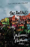 The Anthill A Novel, Julianne Pachico