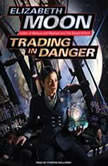 Trading in Danger, Elizabeth Moon