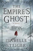 The Empire's Ghost, Isabelle Steiger
