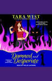 Damned and Desperate, Tara West