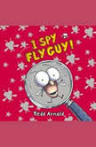 Fly Guy #7: I Spy Fly Guy, Tedd Arnold