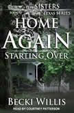 Home Again Starting Over, Becki Willis