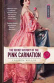 The Secret History of the Pink Carnation, Lauren Willig