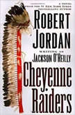 Cheyenne Raiders, Robert Jordan
