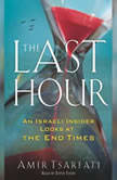 The Last Hour An Israeli Insider Looks at the End Times, Amir Tsarfati