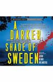A Darker Shade of Sweden, John-Henri Holmberg