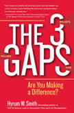 The 3 Gaps Are You Making a Difference?, Hyrum W. Smith