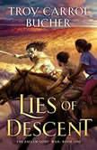 Lies of Descent, Troy Carrol Bucher