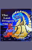 The Last Dragon's egg, Brian Dry