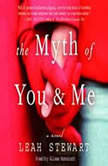 The Myth of You and Me, Leah Stewart