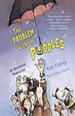 The Problem with the Puddles, Kate Feiffer