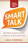 Smart Talk The Public Speaker's Guide to Professional Success, Lisa B. Marshall
