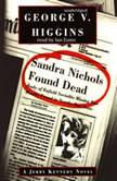 Sandra Nichols Found Dead, George V. Higgins