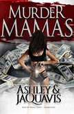 Murder Mamas, Ashley & JaQuavis
