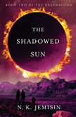 The Shadowed Sun, N. K. Jemisin