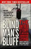 Blind Man's Bluff The Untold True Story of American Submar, Sherry Sontag